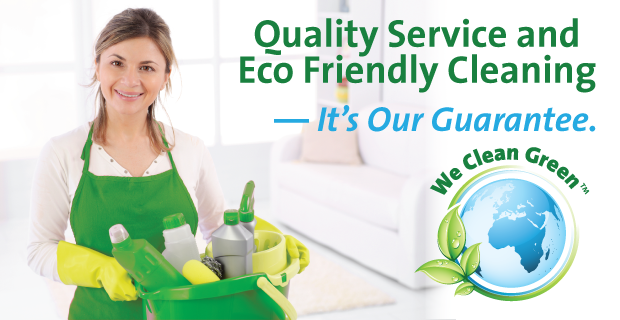 Quality Service and Eco Friendly Cleaning - It's our Guarantee